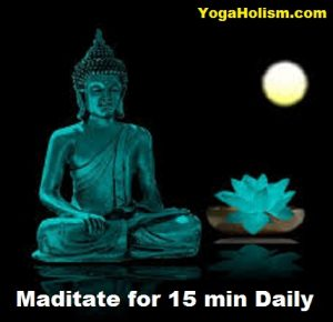 Meditate 15 min Daily