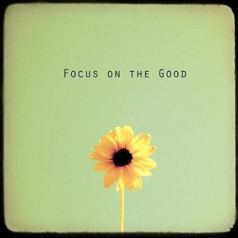 Focus on good things