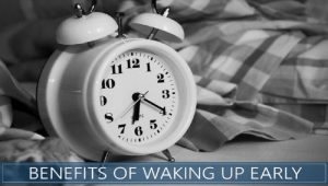 benefits-of-waking-up-early-in-morning