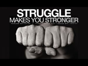 struggle makes you stronger