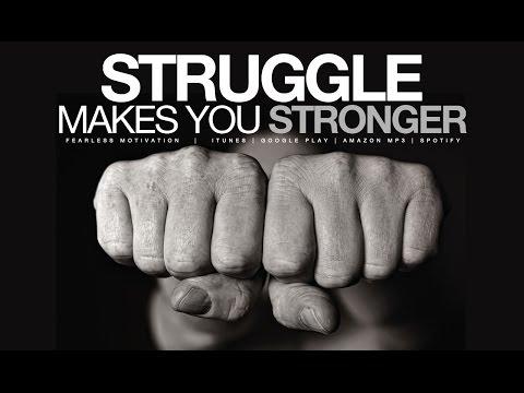 struggle makes you stronger