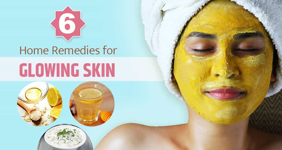 6 Home Remedies for Glowing Skin