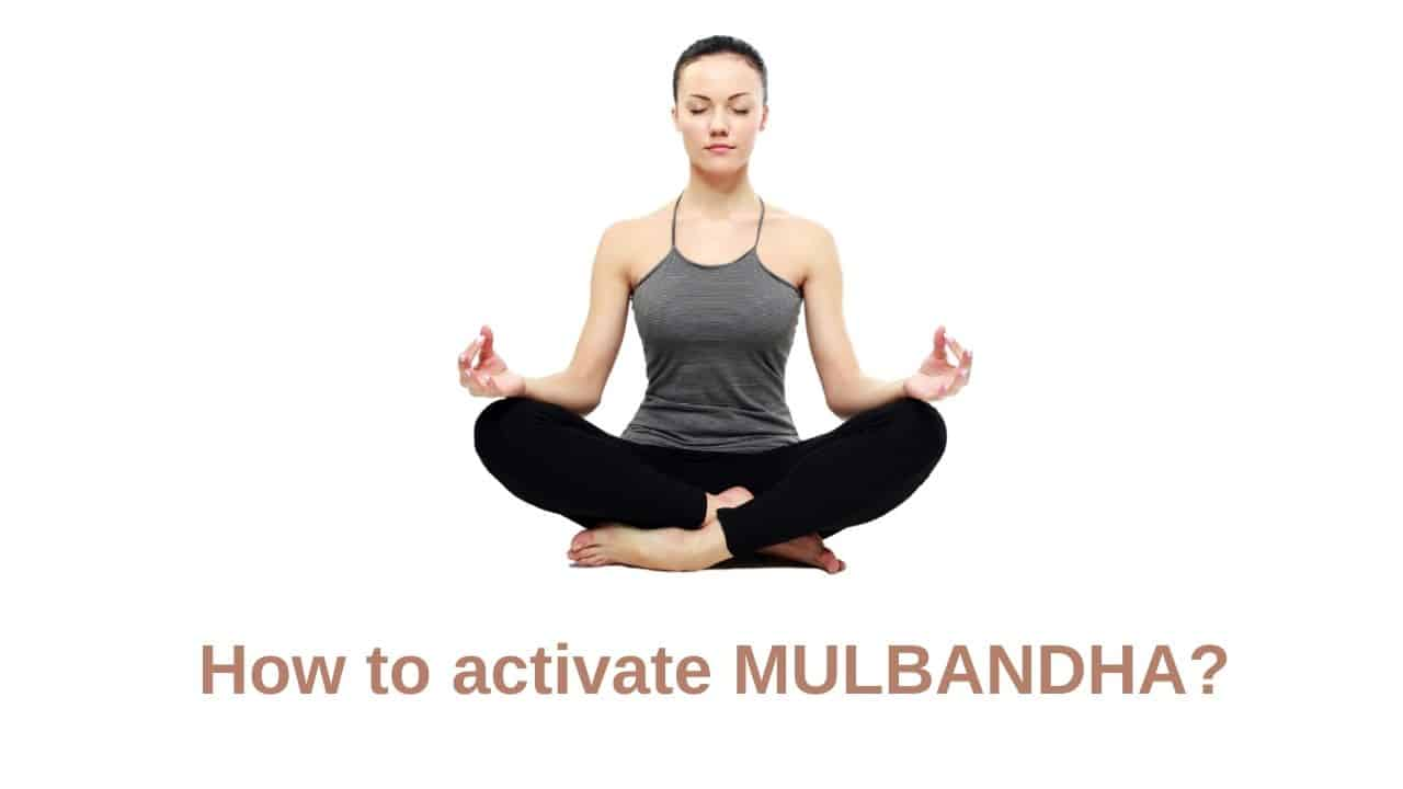 How to activate MULBANDHA