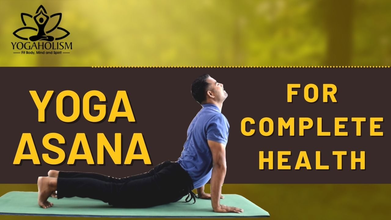 yoga asana for complete health